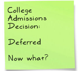 Early Decision Deferred - Now What?