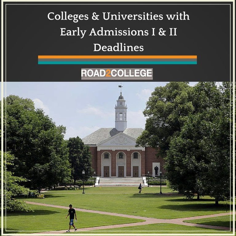 Colleges & Universities with Early Admissions I & II Deadlines