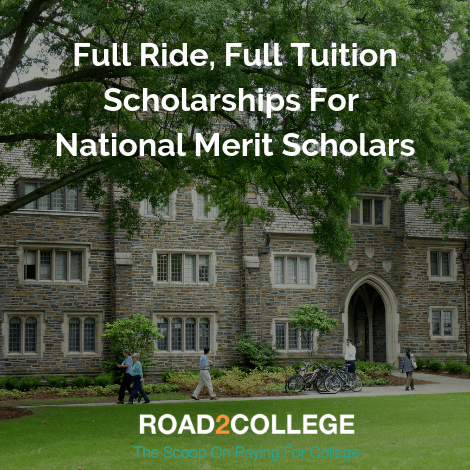 Colleges Offering Full Ride/Full Tuition Scholarships For National Merit Scholars & Finalists