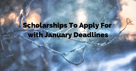 Applying To Scholarships With January Deadlines