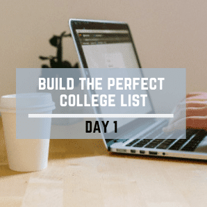 Day 1 – Build The Perfect College List Challenge